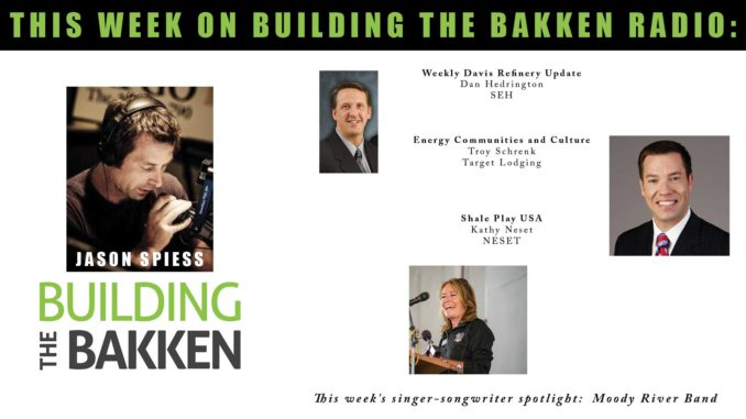 Building the Bakken Radio Episode 265: Shale Play Lodging, Davis Refinery and UAS Coming Soon