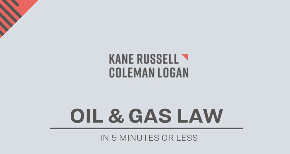 Oil and Gas Law: In 5 Minutes or Less